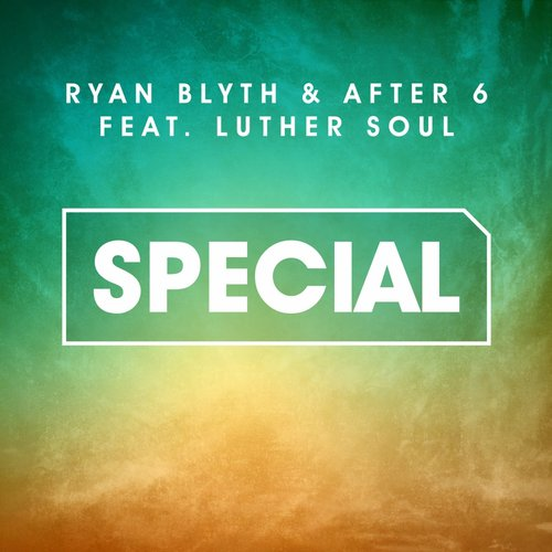 After 6, Ryan Blyth, Luther Soul - Special [HZ001B]